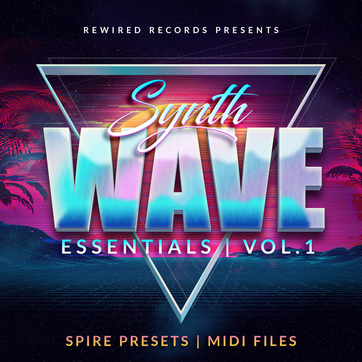Synthwave Essentials Vol 1 For Spire Rewired Records