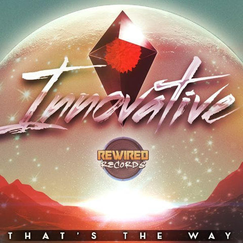 Innovative - Thats The Way - Rewired Records