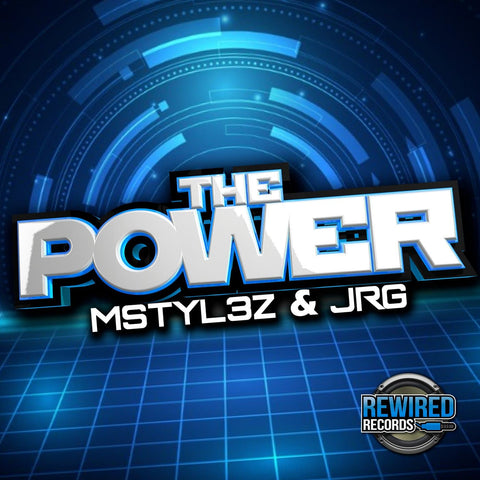 Mstylez & JRG - The Power - Rewired Records