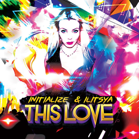 Initialize & ILITSYA - This Love EP