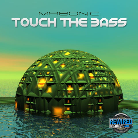 Masonic - Touch The Bass - Rewired Records
