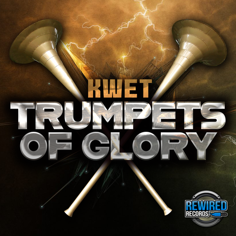Kwet - Trumpets Of Glory - Rewired Records