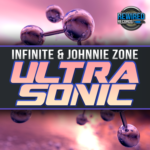 Infinite & Johnnie Zone - UltraSonic - Rewired Records