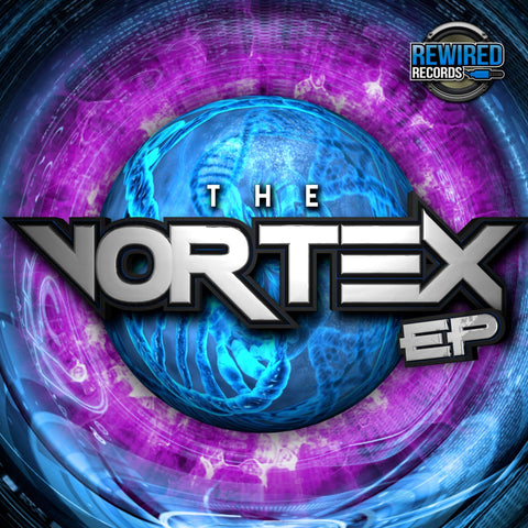 "The Vortex EP (12"" Vinyl) - Rewired Records"