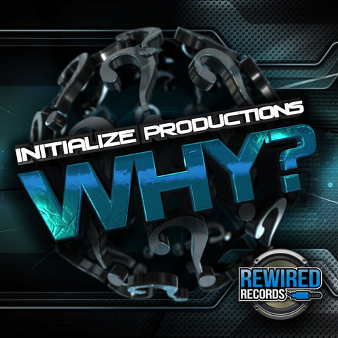 Initialize Productions - Why - Rewired Records