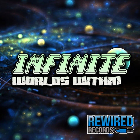 Infinite - Worlds Within (Original Mix) - Rewired Records
