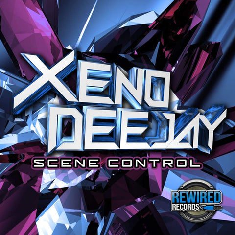XenoDeejay - Scene Control - Rewired Records