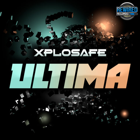 Xplosafe - Ultima - Rewired Records