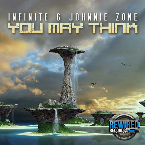 Infinite & Johnnie Zone - You May Think (Club Mix) - Rewired Records