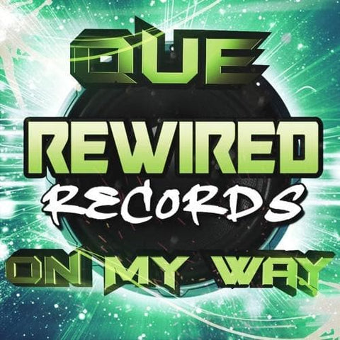 Que - On My Way - Rewired Records