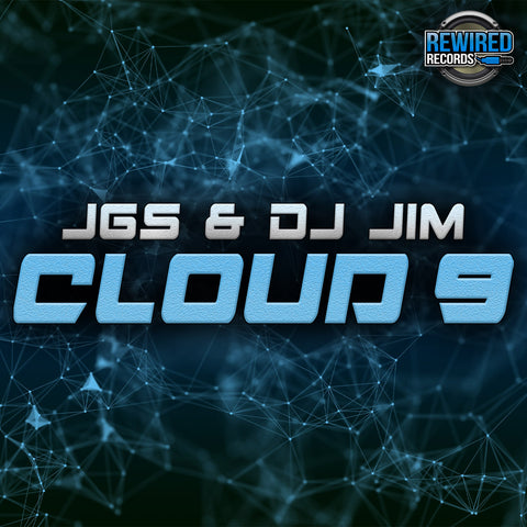 JGS & DJ Jim - Cloud 9 - Rewired Records