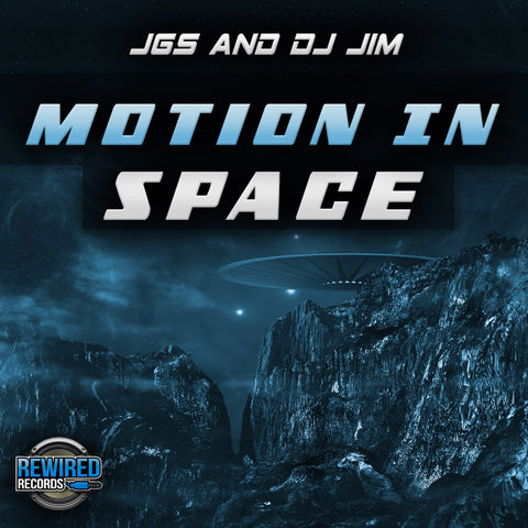 JGS & DJ Jim - Motion In Space - Rewired Records
