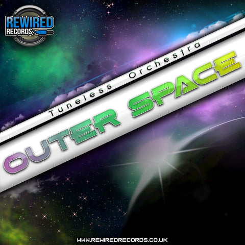 Tuneless Orchestra - Outer Space - Rewired Records