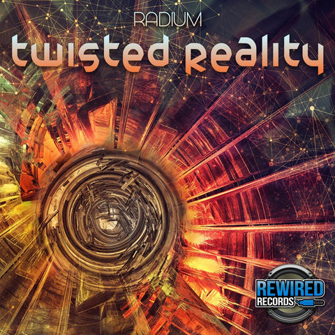 Radium - Twisted Reality - Rewired Records