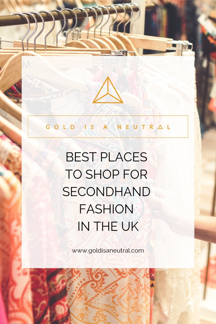 Best places to shop for secondhand fashion in the UK by Gold is a Neutral
