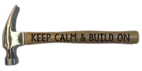 Keep Calm & Build On Hammer