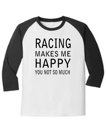 Racing Makes Me Happy 5700 Raglan Men's Funny T Shirt Slogan Humorous