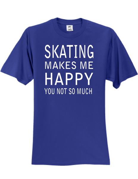 Skating Makes Me Happy 3930 Slogan Humorous Tee Shirt