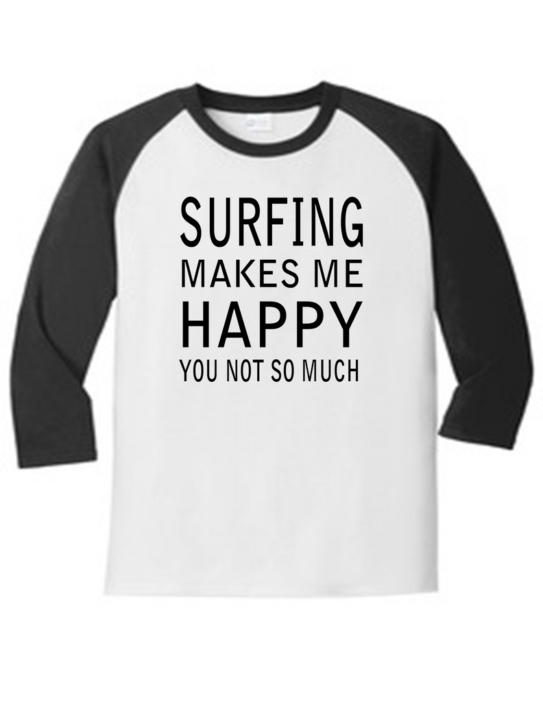 Surfing Makes Me Happy 5700 Raglan Men's Funny T Shirt Slogan Humorous