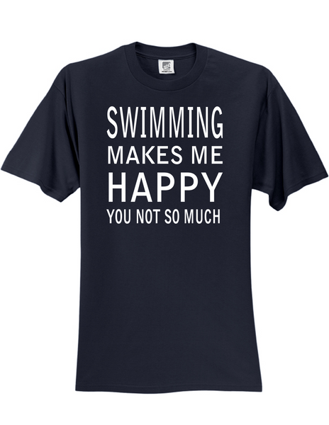 Swimming Makes Me Happy 3930 Slogan Humorous Tee Shirt