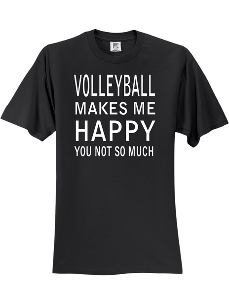 Volleyball Makes Me Happy 3930 Slogan Humorous Men's Funny Tee Shirt