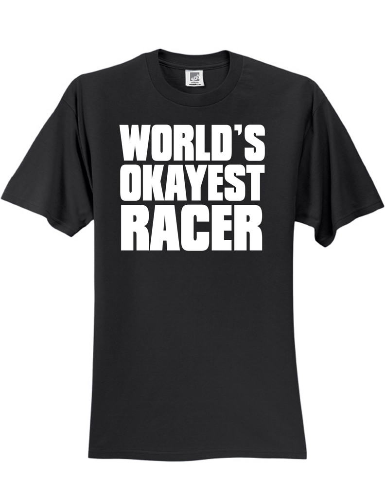World Okayest Racer 3930 Slogan Humorous Men's Funny Tee Shirt