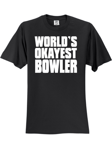Worlds Okayest Bowler 3930 Slogan Humorous Men's Funny Tee Shirt