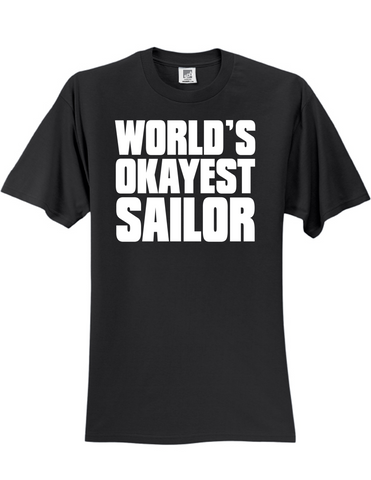 Worlds Okayest Sailor 3930 Slogan Humorous Men's Funny Tee Shirt