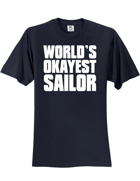 Worlds Okayest Sailor 3930 Slogan Humorous Tee Shirt