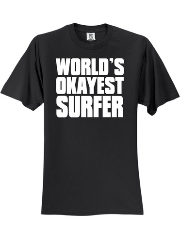Worlds Okayest Surfer 3930 Slogan Humorous Men's Funny Tee Shirt