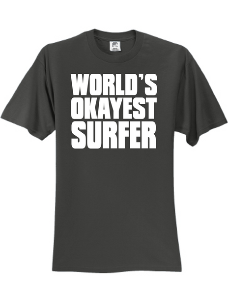 Worlds Okayest Surfer 3930 Slogan Humorous Tee Shirt