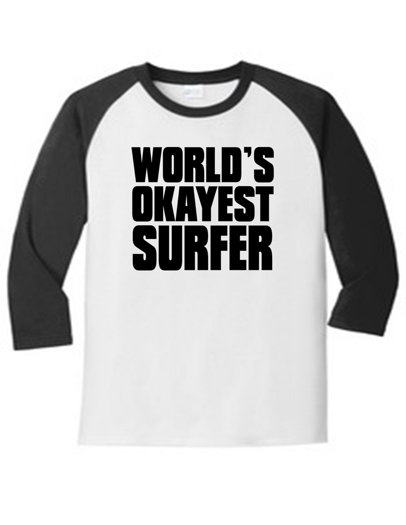 Worlds Okayest Surfer 5700 Raglan Men's Funny T Shirt Slogan Humorous