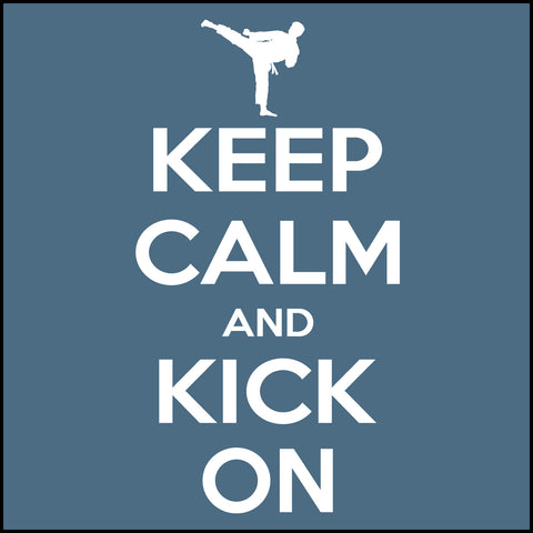 Keep Calm & Kick On!-MARTIAL ARTS T-SHIRT - Classic Design -AST-412 - Rhino Junction Apparel - 1