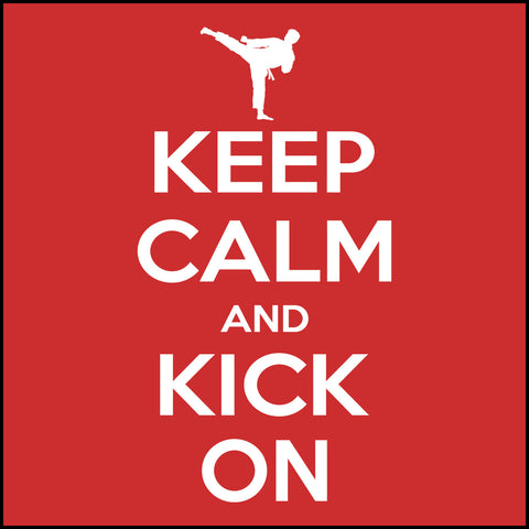 Keep Calm & Kick On!-MARTIAL ARTS T-SHIRT - Classic Design -YBLS-412 - Rhino Junction Apparel - 1