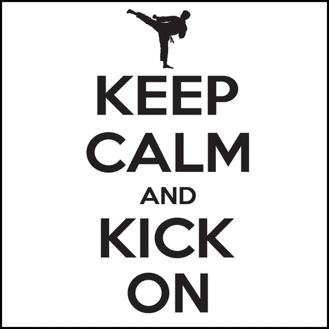 Keep Calm & Kick On!-MARTIAL ARTS T-SHIRT - Classic Design -YBSS-412 - Rhino Junction Apparel - 1