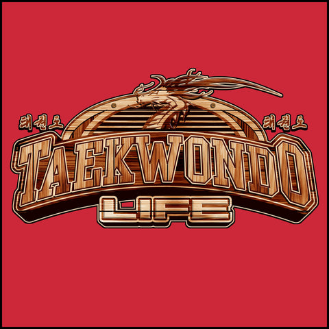 TAEKWONDO LIFE Carved in Wood- Taekwondo T-Shirt -MST-415 - Rhino Junction Apparel - 1