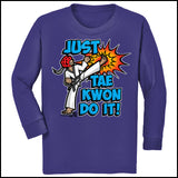 Cool Kick! - TAEKWONDO T-SHIRT -Just Tae Kwon DO IT! Cartoon - YGLS431 - Rhino Junction Apparel - 2