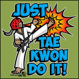 Cool Kick! - TAEKWONDO T-SHIRT FOR JUNIORS- Just Tae Kwon DO IT! Cartoon - JST431 - Rhino Junction Apparel - 1