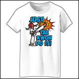 Cool Kick! - TAEKWONDO T-SHIRT - Clever Text! -  Just Tae Kwon DO IT! Cartoon - MST431 - Rhino Junction Apparel - 4