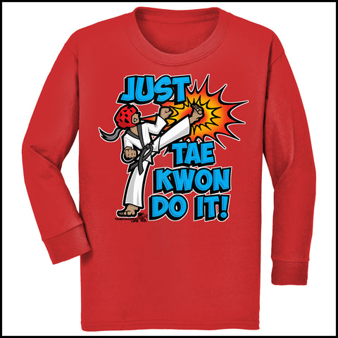 Cool Kick! - TAEKWONDO T-SHIRT -Just Tae Kwon DO IT! Cartoon - YGLS431 - Rhino Junction Apparel - 3