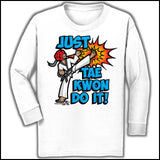 Cool Kick! - TAEKWONDO T-SHIRT -Just Tae Kwon DO IT! Cartoon - YGLS431 - Rhino Junction Apparel - 4