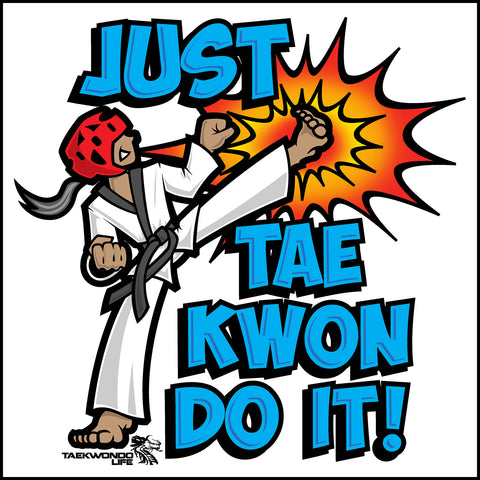 Cool Kick! - TAEKWONDO T-SHIRT  - Just Tae Kwon DO IT! Cartoon - YGSS431 - Rhino Junction Apparel - 1