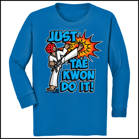 Cool Kick! - TAEKWONDO T-SHIRT- Clever Text! -  Just Tae Kwon DO IT!  Cartoon - YBLS432 - Rhino Junction Apparel - 3