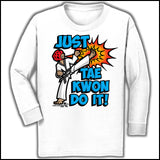 Cool Kick! - TAEKWONDO T-SHIRT- Clever Text! -  Just Tae Kwon DO IT!  Cartoon - YBLS432 - Rhino Junction Apparel - 4