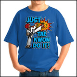 Cool Kick! - T-Shirts are a Great TAEKWONDO GIFT!-Just Tae Kwon DO IT! YBSS432 - Rhino Junction Apparel - 2