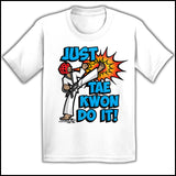Cool Kick! - T-Shirts are a Great TAEKWONDO GIFT!-Just Tae Kwon DO IT! YBSS432 - Rhino Junction Apparel - 4