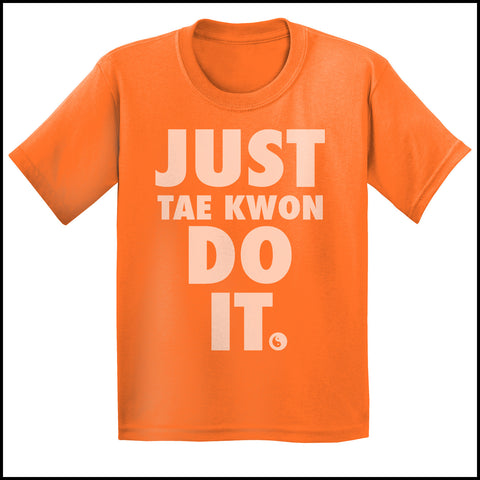 "TAEKWONDO T-SHIRT Front Print -  ""Just Tae Kwon Do it!"" Text- YST435 - Rhino Junction Apparel - 2"