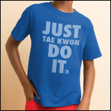 "TAEKWONDO T-SHIRT Front Print -  ""Just Tae Kwon Do it!"" Text- YST435 - Rhino Junction Apparel - 3"
