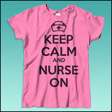MISSY NURSE T-SHIRT • KEEP CALM and NURSE ON• Free Shipping!-MSST-4419