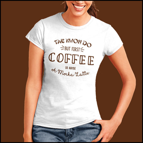 TAEKWONDO T-SHIRT • COFFEE, TKD AND MOCHA LATTE T-SHIRT -JSST463 - Rhino Junction Apparel - 1
